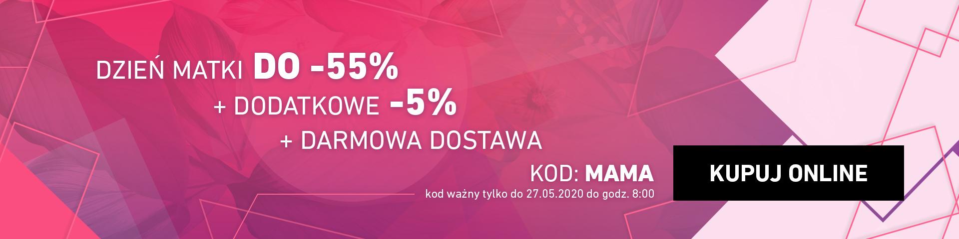 DNI MAMY -55% + dodatkowe 5% taniej z kodem i DARMOWA DOSTAWA